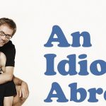 what is an idiot abroad about